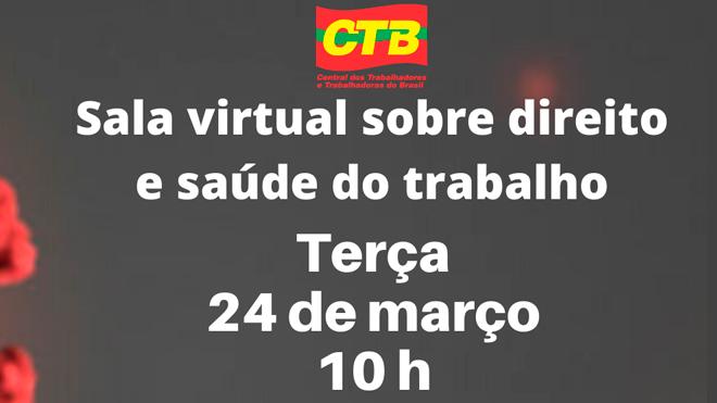 CTB realiza sala virtual sobre direito e saúde do trabalho dia 24 às 10 horas