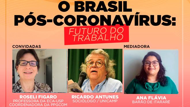O futuro do trabalho no Brasil pós-coronavírus é tema de live nesta quinta (30)
