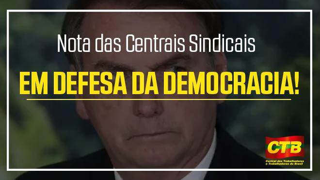 Trabalhadores defendem barrar o golpe de Bolsonaro e garantir a Democracia