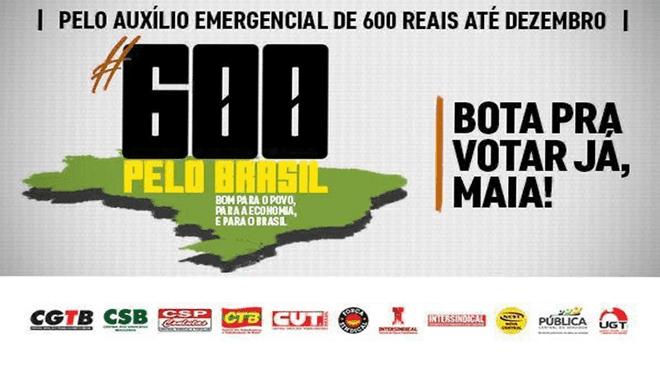 Centrais entram na luta pela manutenção do auxílio de R$ 600,00 até dezembro