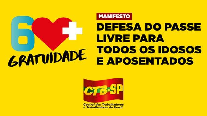 CTB-SP ASSINA O MANIFESTO EM DEFESA DO PASSE LIVRE PARA TODOS OS IDOSOS E APOSENTADOS