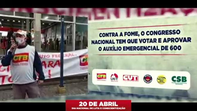 20 de abril | Contra a fome, o congresso tem que votar e aprovar o auxílio emergencial de 600 reais